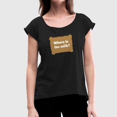 Milk Sugar Biscuit with milk gift - Women's T-Shirt with rolled up sleeves
