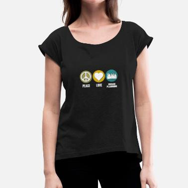 Town Planning peace love urban planning - Women's T-Shirt with rolled up sleeves