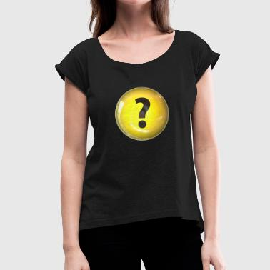 What the ... - Women's T-Shirt with rolled up sleeves