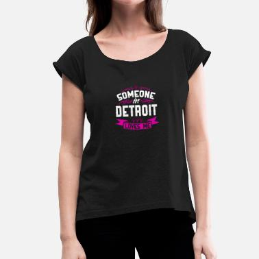 Detroit Love Detroit - Women's T-Shirt with rolled up sleeves