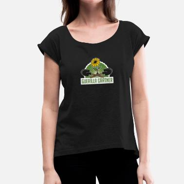 Guerrilla Gardening Gardener garden gardener allotment gift - Women's T-Shirt with rolled up sleeves