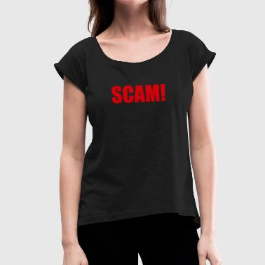 SCAM - Women's T-Shirt with rolled up sleeves
