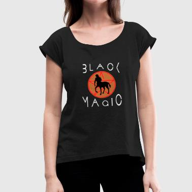 Black magic - Women's T-Shirt with rolled up sleeves