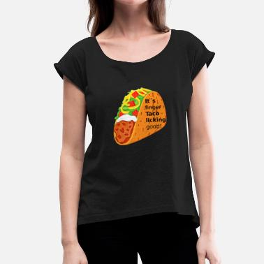 Kfc Taco licking good! - Women's T-Shirt with rolled up sleeves