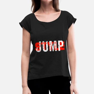 Jumpstyle Jumpstyle - Women's T-Shirt with rolled up sleeves