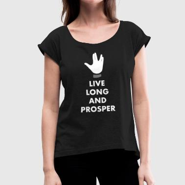Prosperity Live long and prosper - Women's T-Shirt with rolled up sleeves