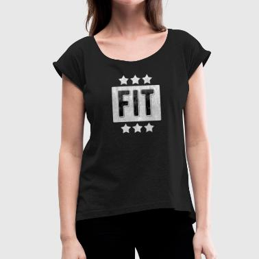 Fit Fitness - Women's T-Shirt with rolled up sleeves