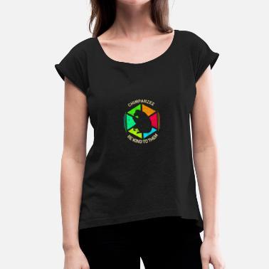 Chimps chimp - Women's T-Shirt with rolled up sleeves