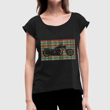 Motorcycle Motorcycle Motorcycles - Women's T-Shirt with rolled up sleeves