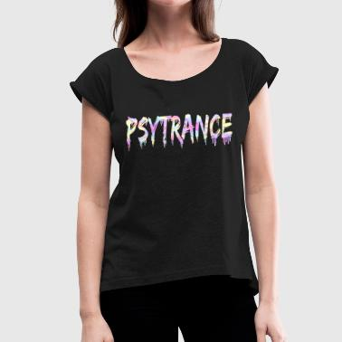 Goa Trance Psytrance Goa Trance - Women's T-Shirt with rolled up sleeves
