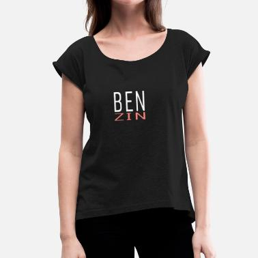 Oil Gas Gas benzine - Women's T-Shirt with rolled up sleeves