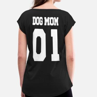 Dog Mom Dog MOM - Women's T-Shirt with rolled up sleeves