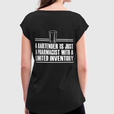 Bar Staff Funny BARMANN BARKEEPER TRESENKRAFT APOTHEKER GIFTS - Women's T-Shirt with rolled up sleeves