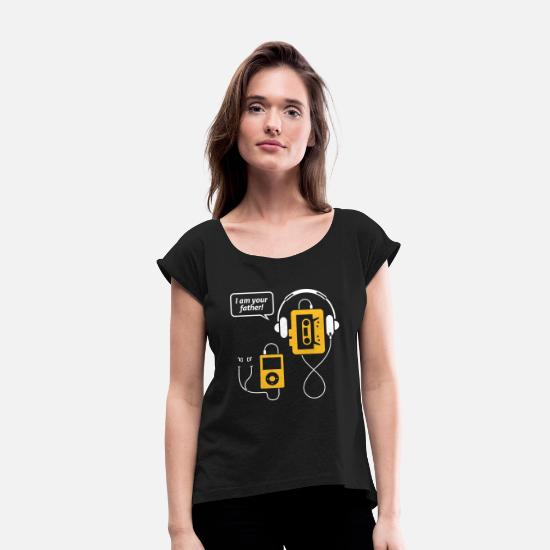 Tech T-Shirts - MP3 Player,I'm Your Father! - Women's Rolled Sleeve T-Shirt black