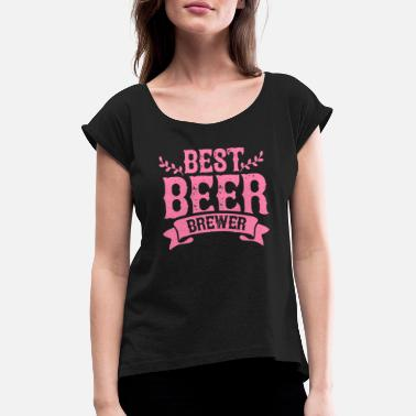 Brew Brew beer brewing Brewery brewing beer - Women's Rolled Sleeve T-Shirt