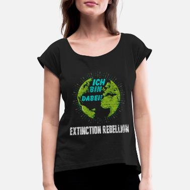 Count me in! Extinction rebellion nature - Women's Rolled Sleeve T-Shirt