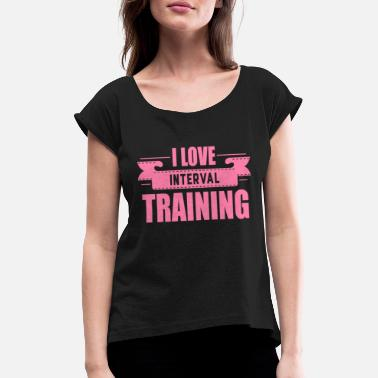 Teenager Workout sport interval training workout interval - Women's Rolled Sleeve T-Shirt