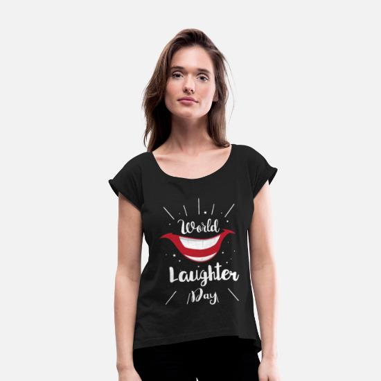 Comedy T-Shirts - Cool World Laughter Day or Comedians gift - Women's Rolled Sleeve T-Shirt black