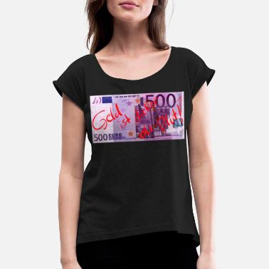 Thicker Money is thicker than blood! - Women's Rolled Sleeve T-Shirt