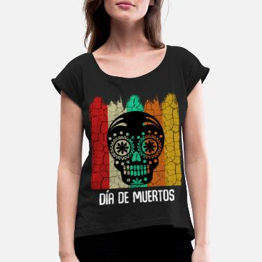 Day Of The Dead Day of the Dead - Women's Rolled Sleeve T-Shirt