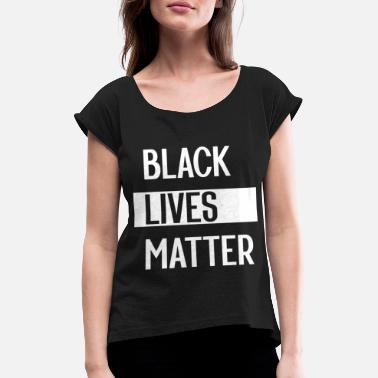Black Simple Black Lives Matter in Black and White - Women's Rolled Sleeve T-Shirt