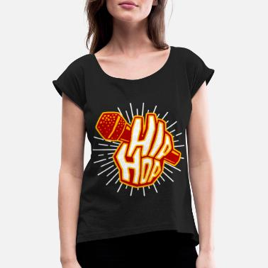 Hop hip hop - Women's Rolled Sleeve T-Shirt