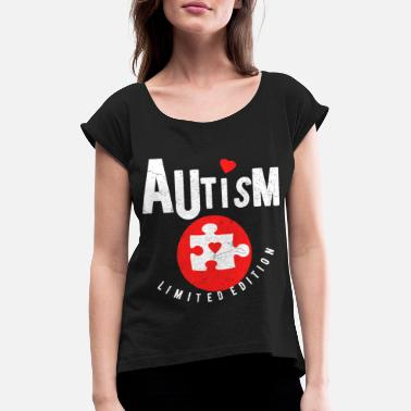 Autist Autism limited edition Autist Autist - Women's Rolled Sleeve T-Shirt