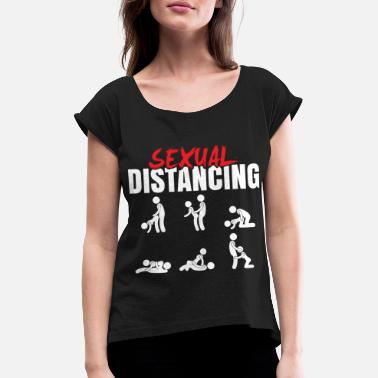 Japan Sex distance position sex video sex toys - Women's Rolled Sleeve T-Shirt