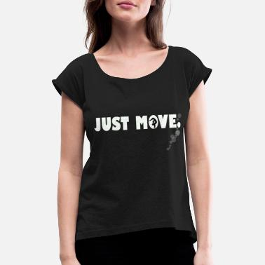 Movement Just Move / Movement / Handstand - Naisten t-paita jossa rullatut hihat