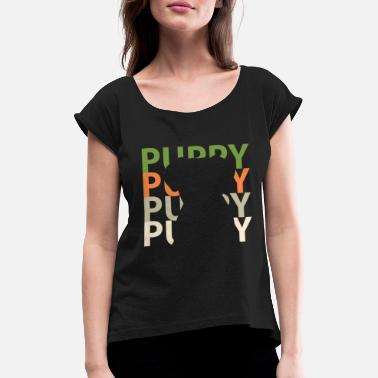 Puppy puppies - Women's Rolled Sleeve T-Shirt