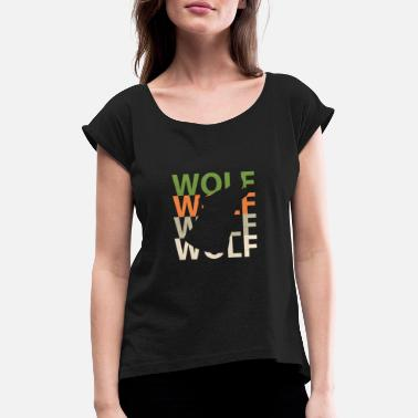 Wolves wolves - Women's T-Shirt with rolled up sleeves