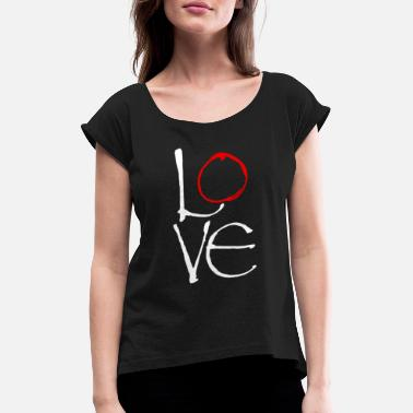 Love Romantic Say Romantic love - Women's T-Shirt with rolled up sleeves
