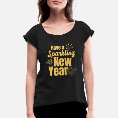 New Years Eve New Years Eve Sparkling New Year Gift - Women's Rolled Sleeve T-Shirt