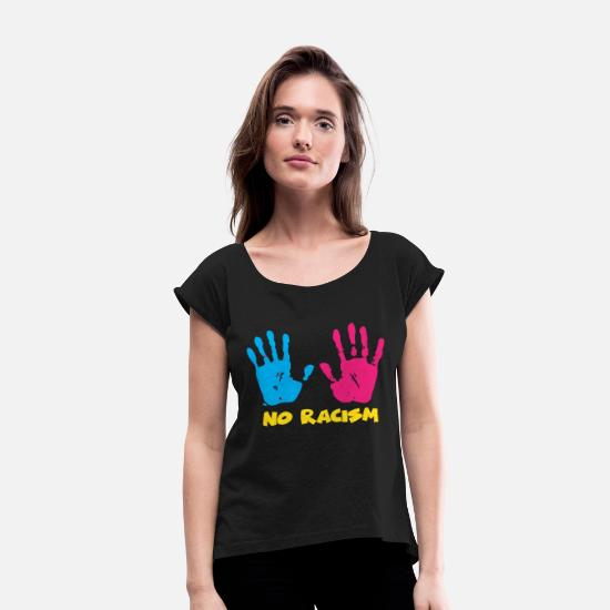 Class Struggle T-Shirts - No Racism Anti-racism against Nazis Human Rights - Women's Rolled Sleeve T-Shirt black