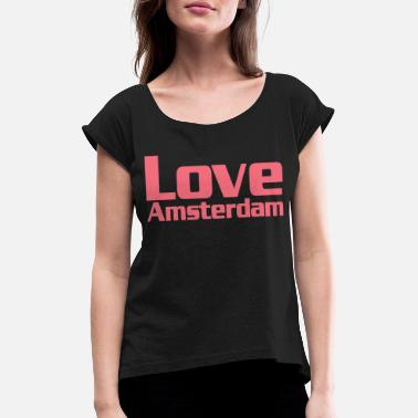 I Love Amsterdam I love Amsterdam - Women's Rolled Sleeve T-Shirt
