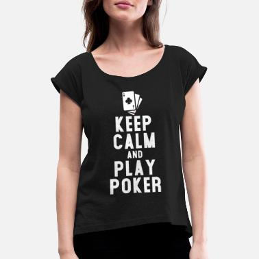 Play Poker play poker - Women's Rolled Sleeve T-Shirt