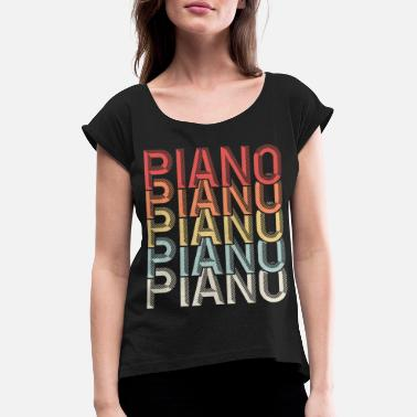 Piano Piano Piano Piano - Women's Rolled Sleeve T-Shirt