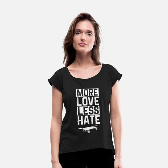 Love T-Shirts - Skateboard Skater Sk8 Halfpipe Gift - Women's Rolled Sleeve T-Shirt black
