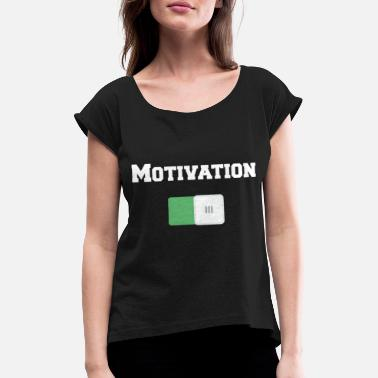 Motivational Motivation On Motivational Motiv Black - Women's Rolled Sleeve T-Shirt