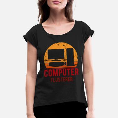 Computer Computer whisperer retro - Women's Rolled Sleeve T-Shirt