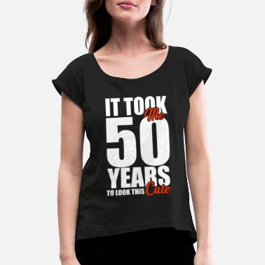 50th Birthday 50th birthday - Women's Rolled Sleeve T-Shirt