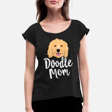 Doodle Doodle Mom TShirt Women Goldendoodle Dog Puppy - Women's Rolled Sleeve T-Shirt
