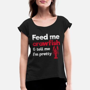 Crayfish Crawfish crawfish crayfish crawfish crayfish gift - Women's Rolled Sleeve T-Shirt