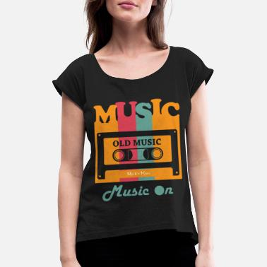 Music on - Women's Rolled Sleeve T-Shirt