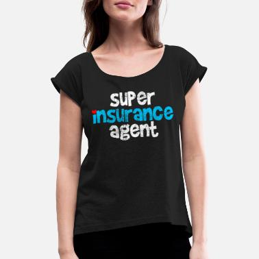 Agency insurance Agency - Women's Rolled Sleeve T-Shirt