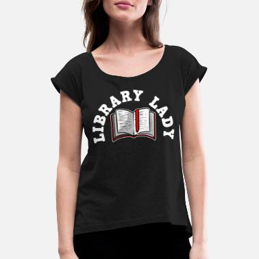Library Library library - Women's Rolled Sleeve T-Shirt