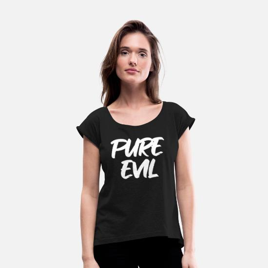 Tv T-Shirts - PURE EVIL - Women's Rolled Sleeve T-Shirt black