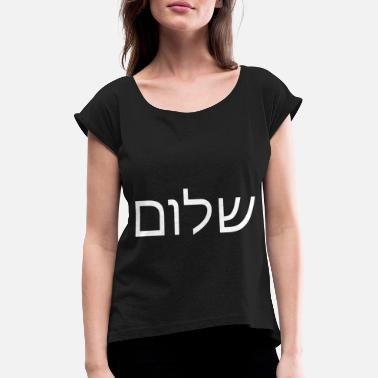 Shalom Shalom Shalom Hebreeuws - Vrouwen T-shirt met opgerolde mouwen