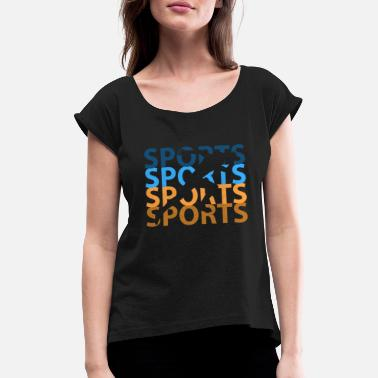 Sporty sporty - Women's Rolled Sleeve T-Shirt