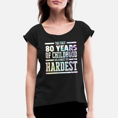 Childhood Rainbow Splat First 80 Years of Childhood Always - Women's Rolled Sleeve T-Shirt